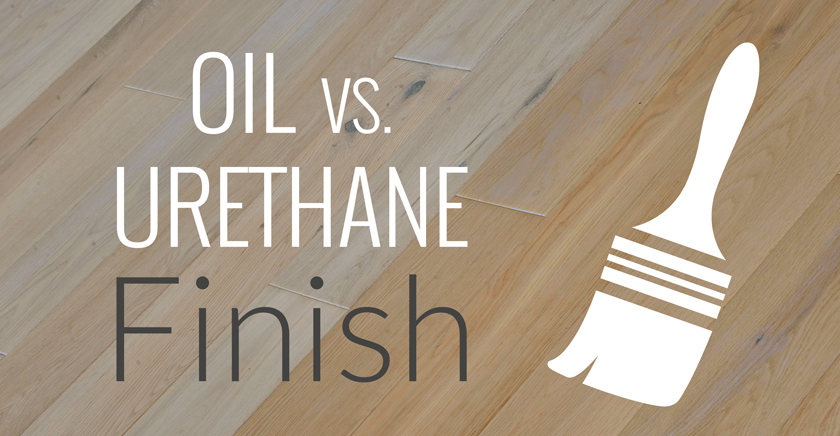 Oil Finish Vs Urethane Flooring